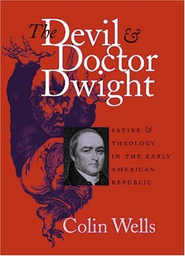 The Devil and Doctor Dwight (Published by the Omohundro Institute of Early American History and Culture and the Universi