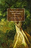 Tropical Visions in an Age of Empire 9780226164724