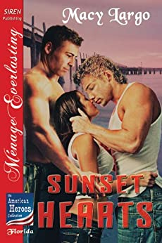 Sunset Hearts [The American Heroes Collection] (Siren Publishing Menage Everlasting) de [Largo, Macy, Tymber Dalton]