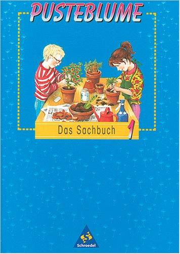 Pusteblume Sachunterricht - Ausgabe 1997: Pusteblume, Das Sachbuch, Ausgabe Nordrhein-Westfalen, Hessen, Saarland, Schleswig-Holstein und Brandenburg, neue Rechts, 1. Schuljahr
