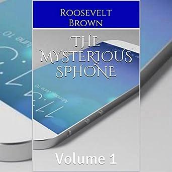 Amazon com: The Mysterious sPhone: Volume 1 (Audible Audio Edition