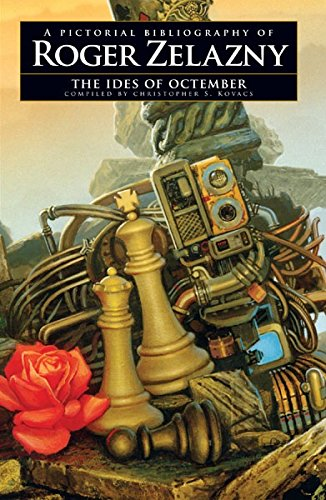 The Ides of Octember A Pictorial Bibliography of Roger Zelazny [Christopher S. Kovacs] (Tapa Blanda)
