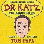 Ep. 11: Tom Papa (Dr. Katz: The Audio Files) | Jonathan Katz,Tom Papa