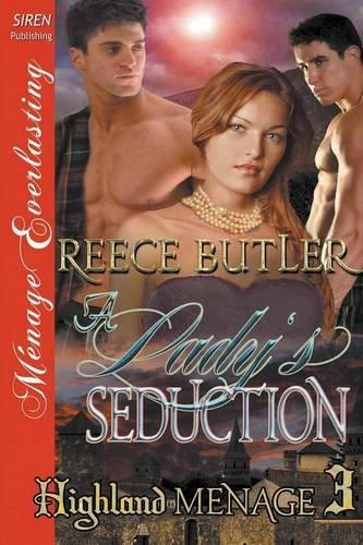 A Lady's Seduction [Highland Menage 3] (Siren Publishing Menage Everlasting)