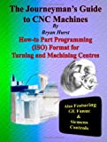 The Journeyman's Guide to Cnc Machines, Bryan Hurst, 1411699211