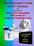 The Journeyman's Guide to Cnc Machines, Bryan Hurst, 1411699211