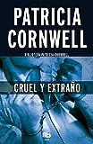 Cruel y extraño / Cruel and Unusual (Scarpetta) (Spanish Edition)