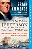When Thomas Jefferson became president in 1801, America was deeply in debt, with its economy and dignity under attack. Pirates from North Africa's Barbary Coast routinely captured American merchant ships and held the sailors as slaves, demanding r...
