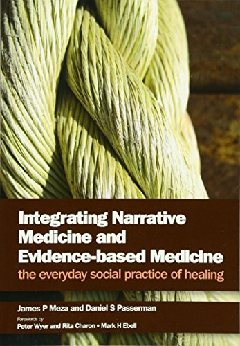 Integrating Narrative Medicine and Evidence Based Medicine: The Everyday Social Practice of Healing
