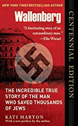 Wallenberg: The Incredible True Story of the Man Who Saved Thousands of Jews