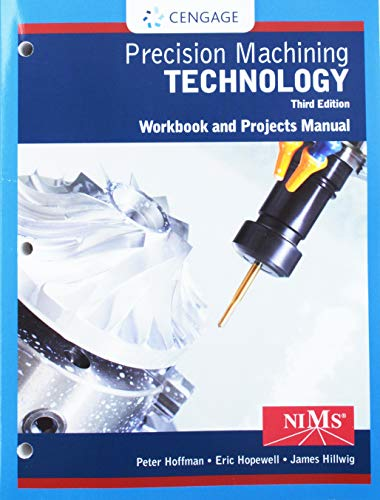 Student Workbook and Project Manual for Hoffman/Hopewell's Precision Machining Technology, 3rd