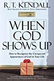 When God Shows Up: How to Recognize the Unexpected Appearances of God in Your Life