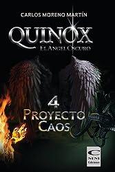 Quinox, el ángel oscuro 4: Proyecto Caos (Universo Quinox) (Spanish Edition)
