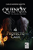 Quinox, el ángel oscuro 4: Proyecto Caos (Universo Quinox Nº 4)