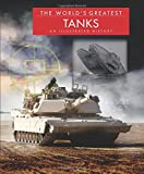 The World's Greatest Tanks: An Illustrated History