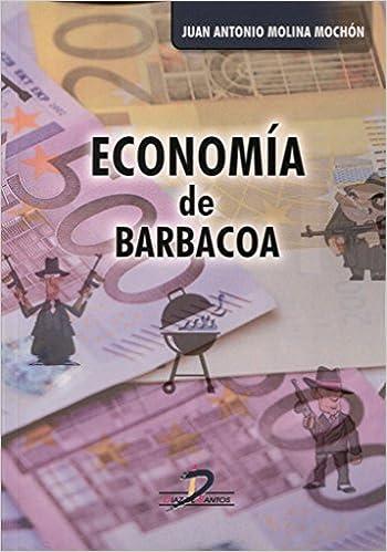 ECONOM�A DE BARBACOA: Juan Antonio Molina M: 9788490520871: Amazon.com: Books