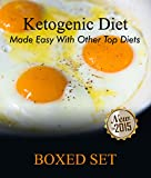 Ketogenic Diet Made Easy With Other Top Diets: Protein, Meditterean and Healthy Recipes