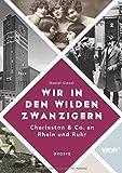 Wir in den wilden Zwanzigern: Charleston & Co. an Rhein und Ruhr