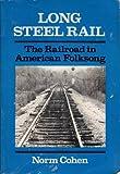 Long Steel Rail, Norm Cohen, 0252011457