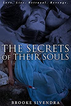 The Secrets of Their Souls: A Novel (The Soul Series Book 1) by [Sivendra, Brooke]