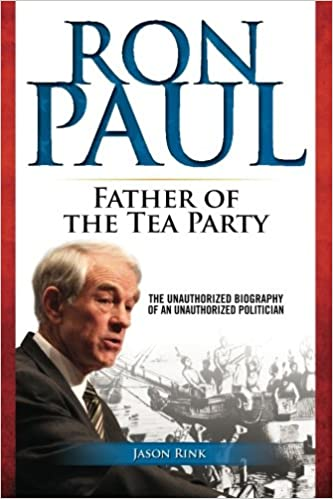 Ron Paul: Father of the Tea Party: Amazon.es: Rink, Jason ...