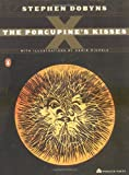 The Porcupine's Kisses, Stephen Dobyns, 0142002445