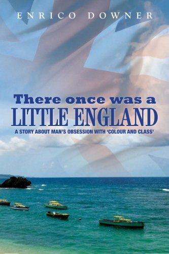 There once was a Little England: A Story about Man's Obsession with 'Colour and Class' ebook