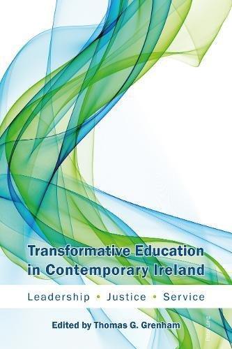 Read Online Transformative Education in Contemporary Ireland: Leadership, Justice, Service PDF