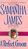 A Perfect Groom, Samantha James, 0060502797