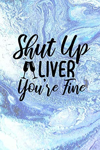 Shut Up Liver You're Fine: Wine tasting party review book by Lawrence Westfall