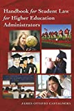 Handbook for Student Law for Higher Education Administrators (Education Management)