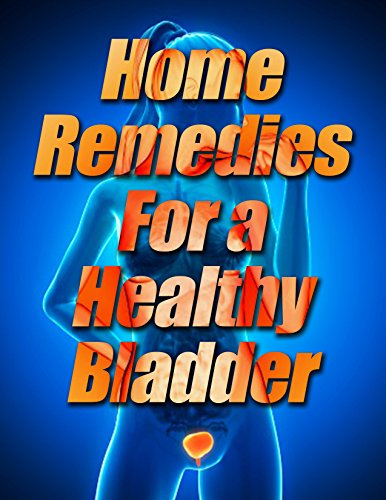 Home Remedies for a Healthy Bladder by [Moore, Amanda]