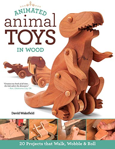 Animated Animal Toys in Wood: 20 Projects that Walk, Wobble & Roll (Fox Chapel Publishing) Patterns & Directions for Making Dinosaurs, a Shark, Duck, Turtle, Wolf, Frog, Hippo, Dog, & -