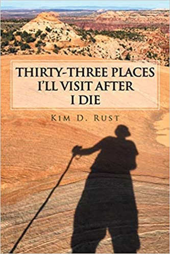 Thirty-Three Places ILl Visit After I Die Paperback – February 25, 2019