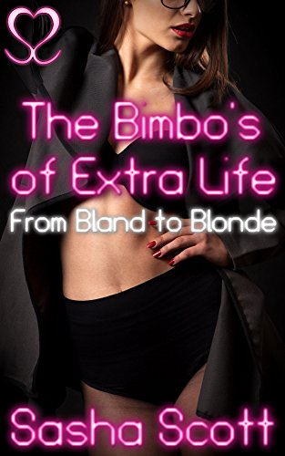 the-bimbos-of-extra-life-from-bland-to-blonde-digital-bimbos-book-1
