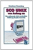 SCO UNIX Von Anfang An : Eine Umfassende, Leicht Verständliche Einführung Für Jeden Anwender, Kronenberg, Friedrich, 3322872270