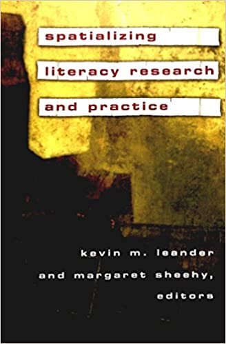 Spatializing Literacy Research and Practice (New Literacies