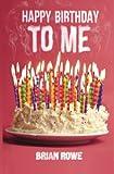 Happy Birthday to Me, Brian Rowe, 1461071798