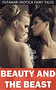 Beauty and the Beast (Futanari Erotica Fairy Tales Book 10) by [Law, Julie]