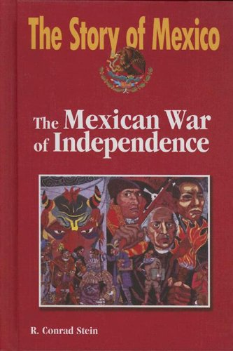 Download The Mexican War of Independence (The Story of Mexico) ebook