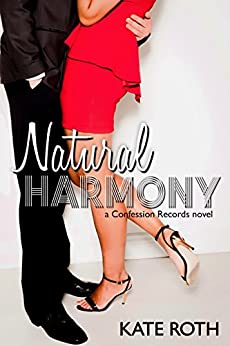 Natural Harmony (The Confession Records Collection Book 1) by [Roth, Kate]