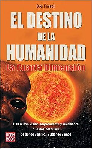 Amazon.com: El destino de la humanidad: La cuarta dimensión (Spanish ...