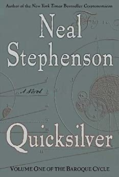 Quicksilver: The Baroque Cycle #1 by [Stephenson, Neal]