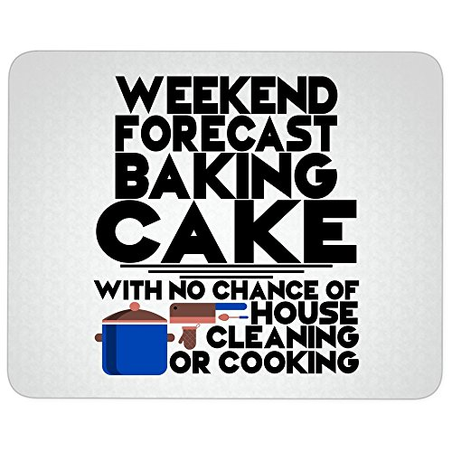 Cool Baking Cake great gift idea Mousepad, Weekend Forecast Baking Mouse Pad (Mouse Pad - White)