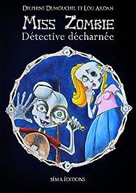 Miss Zombie, détective décharnée par Delphine Dumouchel