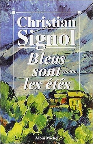 Bleus Sont Les Etes Romans Nouvelles Recits Domaine