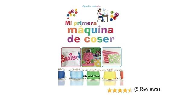 Mi primera máquina de coser - Aprende a coser: niños: Amazon.es ...