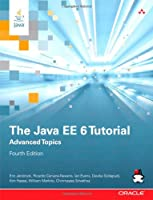The Java EE 6 Tutorial: Advanced Topics, 4th Edition Front Cover
