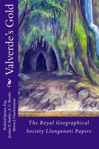 Valverde's Gold: The Royal Geographical Society Llanganati Papers by Richard Spruce Esq. - Mall Cranston