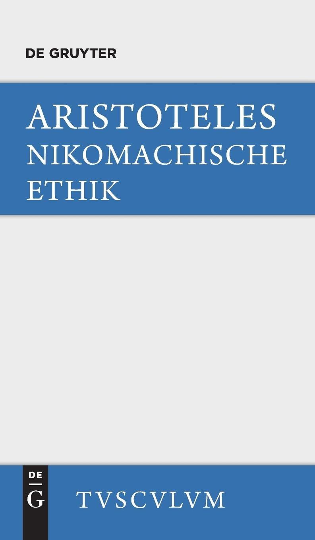 Die Nikomachische Ethik: Griechisch - Deutsch (Sammlung Tusculum)